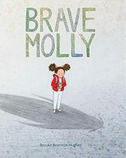 BRAVE MOLLY by Brooke Boynton-Hughes