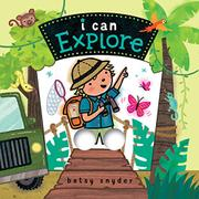 I CAN EXPLORE by Betsy Snyder