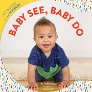 BABY SEE, BABY DO by Robie Rogge