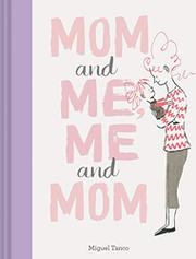 MOM AND ME, ME AND MOM by Miguel Tanco