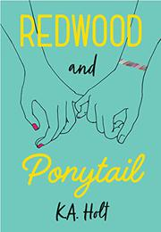 REDWOOD AND PONYTAIL by K.A.  Holt
