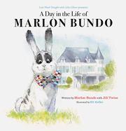 A DAY IN THE LIFE OF MARLON BUNDO by Jill Twiss