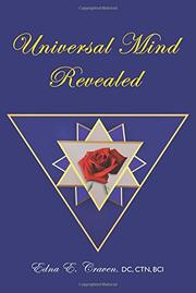 Universal Mind Revealed by Edna E. Craven