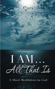 I AM...ALL THAT IS by Cari