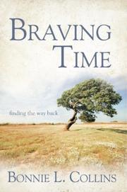 BRAVING TIME by Bonnie L. Collins