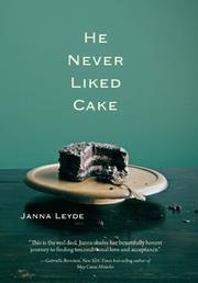 He Never Liked Cake by Janna Leyde