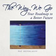 The Way We Go by Pat Heydlauff