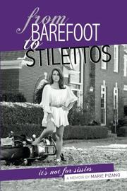 From Barefoot To Stilettos by Marie Pizano