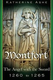 MONTFORT THE ANGEL WITH THE SWORD by Katherine Ashe