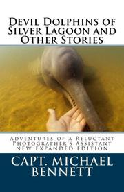 Devil Dolphins of Silver Lagoon and Other Stories by Michael Bennett