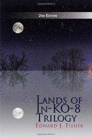 Lands of In-KO-8 Trilogy, 3rd Edition by Edward J. Fisher