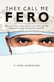 THEY CALL ME FERO by F. Fero Sadeghian