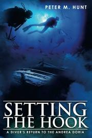 SETTING THE HOOK by Peter M. Hunt