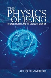 THE PHYSICS OF BEING by John Chambers