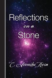 REFLECTIONS ON A STONE by Rosa C. Scoushe