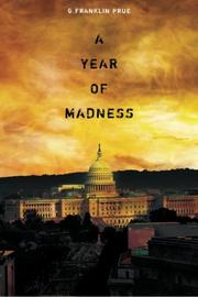 A YEAR OF MADNESS by G. Franklin Prue