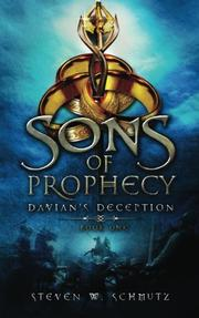 Sons of Prophecy: Davian's Deception by Steven W. Schmutz