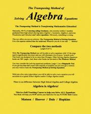 The Transposing Method of Solving ALGEBRA Equations by Wayne R Matson