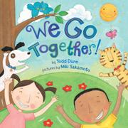 WE GO TOGETHER! by Todd Dunn