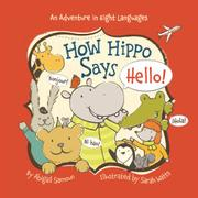 HOW HIPPO SAYS HELLO! by Abigail Samoun