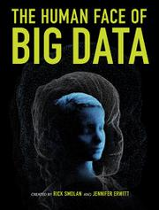 THE HUMAN FACE OF BIG DATA by Rick Smolan