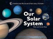 OUR SOLAR SYSTEM by Connie Roop