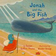 JONAH AND THE BIG FISH by Susan Collins Thoms