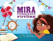 MIRA FORECASTS THE FUTURE by Kell Andrews