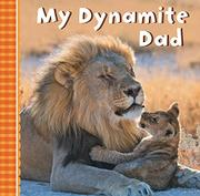 MY DYNAMITE DAD by Sterling Children's Books
