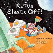 RUFUS BLASTS OFF! by Kim T. Griswell