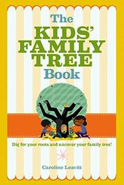 THE KIDS' FAMILY TREE BOOK by Caroline Leavitt