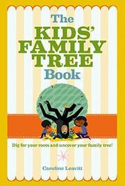 THE KIDS' FAMILY TREE BOOK by Caroline Leavitt