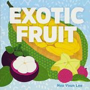 EXOTIC FRUIT by Huy Voun Lee
