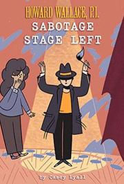 SABOTAGE STAGE LEFT by Casey Lyall