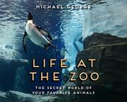 LIFE AT THE ZOO by Michael George