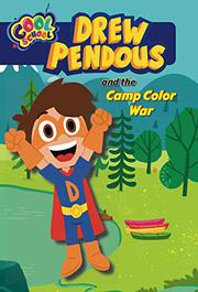 DREW PENDOUS AND THE CAMP COLOR WAR by David Lewman