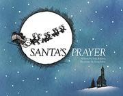 SANTA'S PRAYER by Tom  Roberts