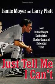 JUST TELL ME I CAN'T by Jamie Moyer