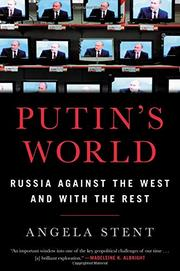PUTIN'S WORLD by Angela E. Stent
