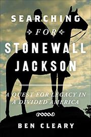 SEARCHING FOR STONEWALL JACKSON by Ben Cleary