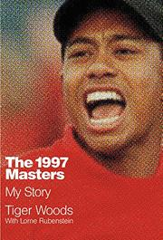 THE 1997 MASTERS by Tiger Woods