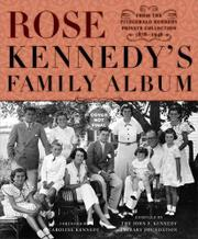 ROSE KENNEDY'S FAMILY ALBUM by John F. Kennedy Library Foundation