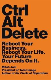 CTRL ALT DELETE by Mitch Joel
