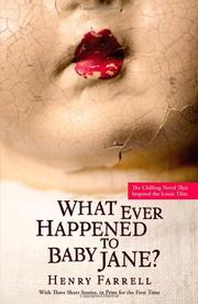 WHAT EVER HAPPENED TO BABY JANE? by Henry Farrell