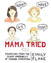 MAMA TRIED by Emily Flake