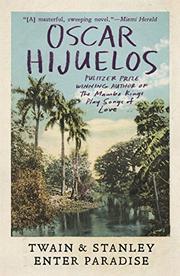 TWAIN & STANLEY ENTER PARADISE by Oscar Hijuelos