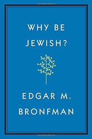 WHY BE JEWISH? by Edgar M. Bronfman