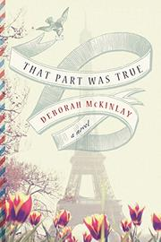 THAT PART WAS TRUE by Deborah McKinlay