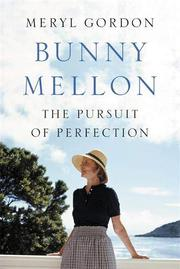 BUNNY MELLON by Meryl Gordon