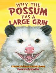 WHY THE POSSUM HAS A LARGE GRIN by Johnette Downing
